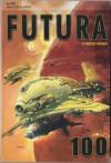 Futura - broj 100 - Davorin Horak, Danilo Brozović, Stephen Baxter, Ian R. MacLeod