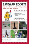 Backyard Rockets: Learn to Make and Launch Rockets, Missiles, Cannons, and Other Projectiles - Instructables