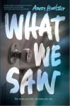 What We Saw - Aaron Hartzler