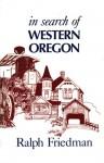 In Search of Western Oregon - Ralph Friedman
