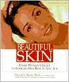 Beautiful Skin: Every Woman's Guide to Looking Her Best at Any Age - David E. Bank, Estelle Sobel