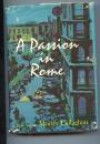 A Passion In Rome: A Novel - Morley Callaghan