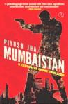 Mumbaistan: 3 Explosive Crime Thrillers - Piyush Jha