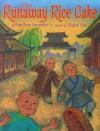 The Runaway Rice Cake - Ying Chang Compestine, Tungwai Chau