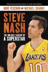 Steve Nash: The Seven Habits of a Highly Effective Point Guard: A Self-Help Biography - Dave Feschuk, Michael Grange