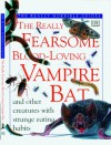 The Really Fearsome Blood-Loving Vampire Bat - Theresa Greenaway
