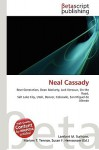 Neal Cassady - Lambert M. Surhone, VDM Publishing, Susan F. Marseken