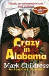 Crazy in AlabamaCRAZY IN ALABAMA by Childress, Mark (Author) on Aug-09-1994 Paperback - Mark Childress