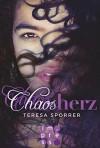 Chaosherz (Die Chaos-Reihe 2) - Teresa Sporrer