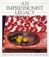 An Impressionist Legacy: A Collection of Sara Lee Corporation - Richard R. Brettell