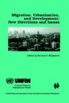 Migration, Urbanization, and Development: New Directions and Issues - Richard E. Bilsborrow
