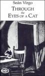 Through the Eyes of a Cat - Sean Virgo