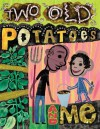 Two Oid Potatoes and Me - John Coy, Carolyn Fisher