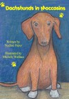 Dachshunds in Moccasins - Nadine Poper, Michele Wallace