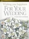 Wishing You Happiness for Your Wedding - Helen Exley, Juliette Clarke