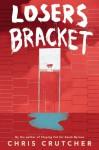 Losers Bracket - Chris Crutcher