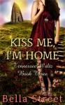 Kiss Me, I'm Home - Bella Street
