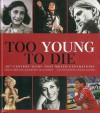 Too Young to Die: 20th Century Icons That Moved Generations/20e Eeuswe Iconen Die Generaties Beroerden/Icones Du 20e Siecle Qui Ont Emu Des Generations - Birgit Krols