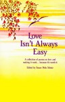 Love Isn't Always Easy: A Collection of Poems on Love and Making It Work, Because It's - Susan Polis Schutz