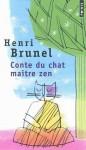 Conte Du Chat Maître Zen - Henri Brunel, Christian Roux