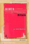 Women in Contemporary Britain: An Introduction - Jane Pilcher