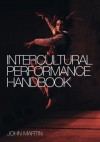 The Intercultural Performance Handbook - John Martin