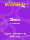 Ghosts: Shmoop Learning Guide - Shmoop