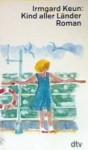 Kind aller Länder - Irmgard Keun