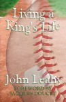 Living a King's Life - John Leahy, Jacques Doucet