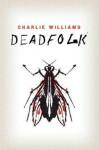 Deadfolk - Charlie Williams
