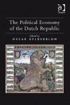 Political Economy of the Dutch Republic - Ashgate Publishing Group