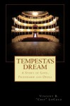 """Tempesta's Dream: A Story of Love, Friendship and Opera - Vincent B. """"Chip"""" LoCoco"""