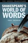 Shakespeare's World of Words - Paul Yachnin