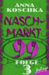 Naschmarkt 99 - Folge 3: Glückskatze gesucht - Anna Koschka