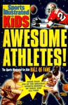 Awesome Athletes!: The Sports Illustrated for Kids Hall of Fame - Sports Illustrated for Kids