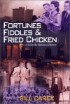 Fortunes, Fiddles and Fried Chicken : A Business History of Nashville - Bill Carey