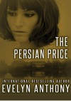 The Persian Price - Evelyn Anthony