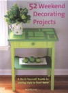 52 Weekend Decorating Projects: A Do-It-Yourself Guide to Adding Style to Your Home - Woman's Day Magazine