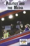 Politics and Media - Debra A. Miller