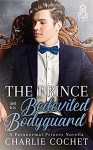 The Prince and His Bedeviled Bodyguard - Charlie Cochet