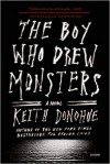 The Boy Who Drew Monsters: A Novel - Keith Donohue