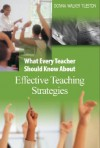 What Every Teacher Should Know about Effective Teaching Strategies - Donna E. Walker Tileston