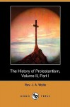 The History Of Protestantism, Volume II, Part I - J.A. Wylie