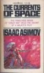 The currents of space by Asimov, Isaac - Isaac Asimov, Kelly Freas