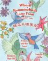 Where Hummingbirds Come from Bilingual Chinese English - Adele Marie Crouch, Megan Gibbs, Bin Hu