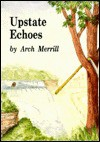 Upstate Echoes (Arch Merrill's New York Series, 9) - Arch Merrill