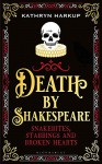 Death by Shakespeare - Kathryn Harkup