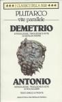 Vite parallele: Demetrio, Antonio - Plutarch, Osvalda Andrei, Rita Scuderi