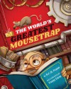 The World's Greatest Mousetrap - B.C.R. Fegan
