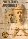 Przystanek Auschwitz - Anna Kowalczyk, Lidia Grzegórska